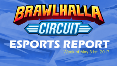 Esports Report – Week of May 31