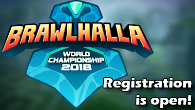 Registration for the 2018 Brawlhalla World Championship is now open!
