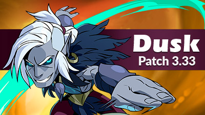 New Legend & Weapon: Dusk wielding Orb! – Patch 3.33