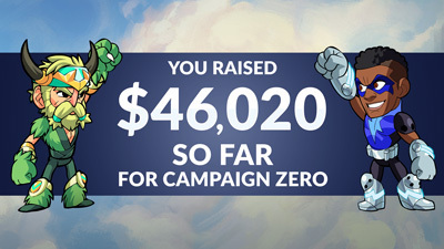 The Brawlhalla Community has raised $46,020 for Campaign Zero!